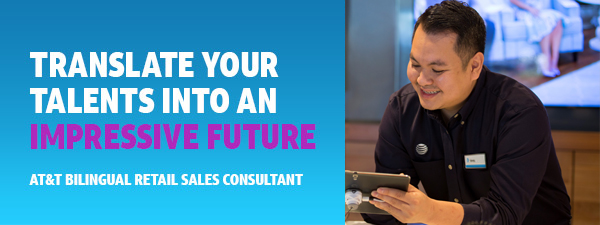 Translate your talents into an impressive future - AT&T Bilingual Retail Sales Consultant